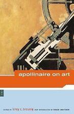 Apollinaire on Art: Essays and Reviews, 1902-1918 Guillaume Apollinaire