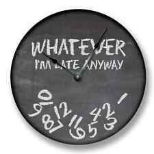 "10.5"" WHATEVER I'M LATE Anyway Wall Clock Chalkboard Classroom Home Decor"