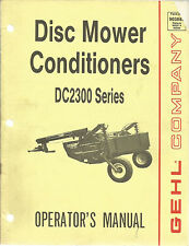 GEHL COMPANY DISC MOWER CONDITIONERS DC2300 SERIES OPERATORS MANUAL