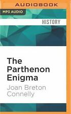The Parthenon Enigma : A Journey into Legend by Joan Breton Connelly (2016,...