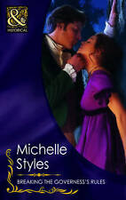 Breaking the Governess's Rules (Mills & Boon Historical), Styles, Michelle, Good