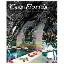 Casa Florida : Spanish-Style Houses from Winter Park to Coral Gables by Susan...