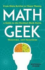 Math Geek : From Klein to Bottles to Buckyballs, a Guide to the Nerdiest Math...