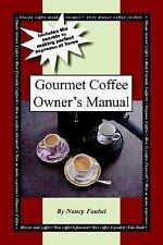 Gourmet Coffee Owner's Manual by Nancy Faubel (2005, Paperback)