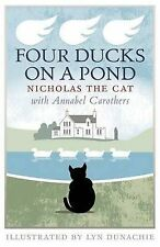 "Four Ducks on a Pond Annabel Carothers, Nicholas the Cat ""AS NEW"" Book"