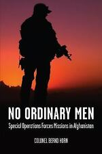 No Ordinary Men : Special Operations Forces Missions in Afghanistan by Bernd...