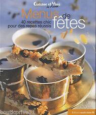 Livre recettes - Menus de fêtes - 40 recettes chic pour des repas réussis