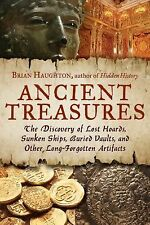 Ancient Treasures: The Discovery of Lost Hoards, Sunken Ships, Buried Vaults, an