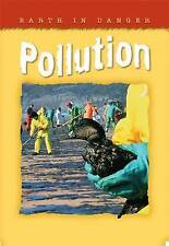 Earth in Danger: Pollution by Octopus Publishing Group (Paperback, 2008)