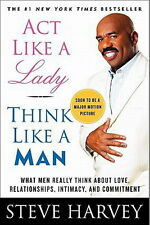 Act Like a Lady, Think Like a Man : What Men Really Think about..by Steve Harvey