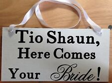 Tio (custom name), Here Comes Your Bride Ring Bearer Wedding Sign