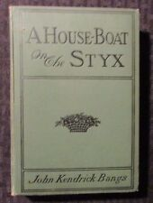 1899 A HOUSE-BOAT ON THE STYX by John Bangs HC VG- Biographical Ed. Harper Bros.