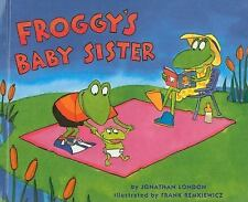 FROGGY'S Baby Sister (Brand New Hardcover) Jonathan London