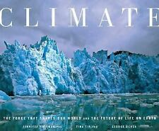 Climate : The Force That Shapes Our World and the Future of Life on Earth by...