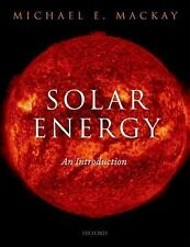 Solar Energy : An Introduction by Michael E. Mackay (2015, Paperback)