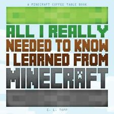 All I Really Needed to Know I Learned from Minecraft: A Minecraft Coffee...