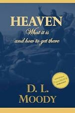 Heaven: Where It Is and How to Get There by D L Moody (Paperback / softback,...