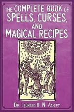 The Complete Book of Spells, Curses, and Magical Recipes by Leonard R. N....