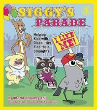 Siggy's Parade: Helping Kids with Disabilities Find Their Strengths