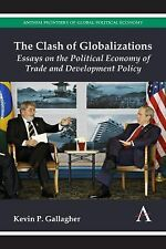 The Clash of Globalizations: Essays on the Political Economy of Trade and Devel