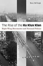 Rise of the Ku Klux Klan: Right-wing Movements and National Politics by Rory...