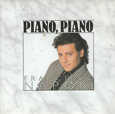"7"" 45 TOURS FRANCE FRANCESCO NAPOLI ""Piano Piano / Amica Mia"" 1988"