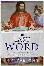 The Last Word: Beyond the Bible Wars to a New Understanding of the Authority of