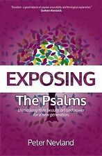 Exposing the Psalms: Unmasking Their Beauty, Art, and Power for a New Generation