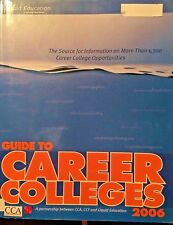 The CCA/Liquid Education Guide to Career Colleges 2006 Paperback Opportunities