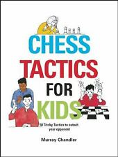 Chess Tactics for Kids by Murray Chandler (2005, Hardcover, Reprint)