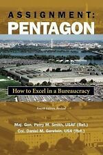 Assignment: Pentagon : How to Excel in a Bureaucracy by Perry M. Smith and...