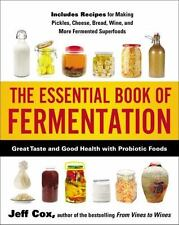 The Essential Book of Fermentation : Great Taste and Good Health with Probiotic