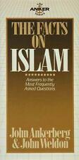 The Facts on Islam (Anker Series) by Ankerberg, John; Weldon, John