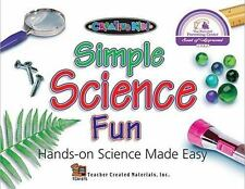 Simple Science Fun Hands-On Science Made Easy (Kidsworks)