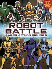 Dover Paper Dolls: Robot Battle Paper Action Figures by Ted Rechlin and Paper...