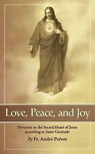 Love, Peace and Joy: Devotion to the Sacred Heart of Jesus According to Saint Ge