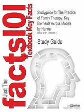 Outlines & Highlights for The Practice of Family Therapy: Key Elements Across Mo