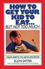 How to Get Your Kid to Eat by Ellyn Satter FREE SHIPPING paperback book health