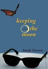 Keeping the Moon Dessen, Sarah Hardcover