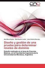 Diseño y Gestión de una Prueba para Determinar Niveles de Dominio by Ana...