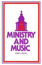 Ministry and Music by Robert H. Mitchell (1978, Paperback)