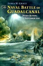 The Naval Battle of Guadalcanal: Night Action, 13 November 1942 ~ Grace, James W