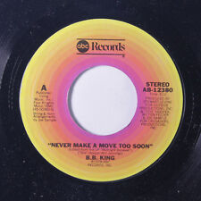 B.B. KING: Never Make A Move Too Soon / Let Me Make You Cry A Little Longer 45