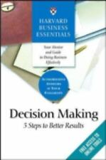 Harvard Business Essentials: Decision Making : 5 Steps to Better Results (2006,