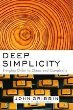 Deep Simplicity: Bringing Order to Chaos and Complexity, John Gribbin