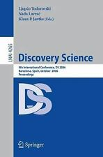 Discovery Science: 9th International Conference, DS 2006, Barcelona, Spain, Octo