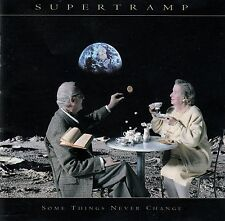 SUPERTRAMP : SOME THINGS NEVER CHANGE / CD (EMI MUSIC 1997)