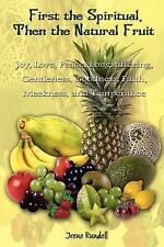 First the Spiritual Then the Natural Fruit