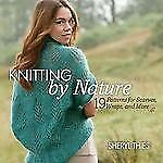 Knitting by Nature: 19 Patterns for Scarves, Wraps, and More, Thies, Sheryl, New