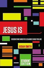 Jesus Is Student Edition: Discovering Who He Is Changes Who You Are, Smith, Juda